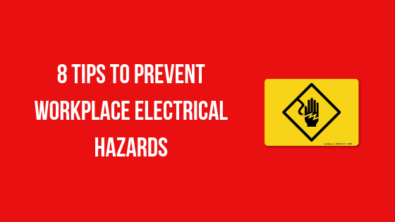 8 Tips to Prevent Workplace Electrical Hazards